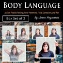 Body Language: Analyze People's Feelings, Hand Movements, Facial Expressions, and More Audiobook
