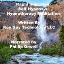 Rapid Induction Self Hypnosis Hypnotherapy Meditation, Key Guy Technology Llc