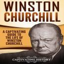 Winston Churchill: A Captivating Guide to the Life of Winston Churchill Audiobook