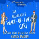 The Billionaire's Wake-up-call Girl: An enemies-to-lovers romantic comedy Audiobook