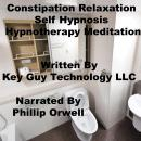Constipation Relaxation Self Hypnosis Hypnotherapy Meditation, Key Guy Technology Llc