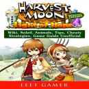 Harvest Moon Light of Hope, Special Edition, Wiki, Soleil, Animals, Tips, Cheats, Strategies, Game G Audiobook