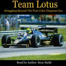 Team Lotus: Struggling Beyond The Post Colin Chapman Era Audiobook