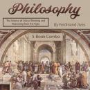 Philosophy: The Science of Critical Thinking and Reasoning from the Ages Audiobook
