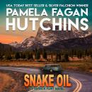 Snake Oil: A Patrick Flint Novel, Pamela Fagan Hutchins