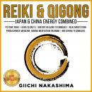 REIKI & QIGONG, Japan & China Energy Combined. Psychic Reiki | Aura Secrets | Energy Healing Techniq Audiobook