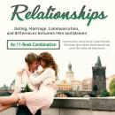Relationships: Dating, Marriage, Communication, and Differences between Men and Women Audiobook