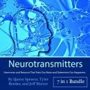 Neurotransmitters: Hormones and Neurons That Train Our Brain and Determine Our Happiness Audiobook