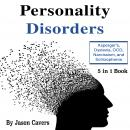 Personality Disorders: Asperger's, Dyslexia, OCD, Narcissism, and Schizophrenia Audiobook