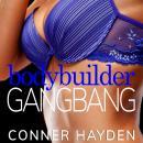 Body Builder Gangbang Audiobook