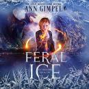 Feral Ice: Paranormal Fantasy, Ann Gimpel