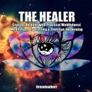 Healer: Crystals Healing with Practical Mindfulness Meditation , Dry Fasting & Third Eye Awakening, Greenleatherr