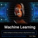 Machine Learning: Artificial Intelligence and Deep Learning in a Big Data Driven Society Audiobook