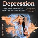 Depression: Learn How to Detect and Cure Anxiety and Depressive Disorders Audiobook