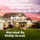 Coping With Noisy Neighbors Self Hypnosis Hypnotherapy Meditation, Key Guy Technology Llc