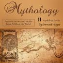 Mythology: Ancient Stories and Myths from All Over the World Audiobook
