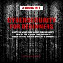 CYBERSECURITY FOR BEGINNERS: 3 BOOKS IN 1: WHAT YOU MUST KNOW ABOUT CYBERSECURITY, HOW TO GET A JOB  Audiobook