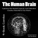 Human Brain: Exploring the Mental Capacity and Unlimited Creative Potential of Our Brains Audiobook