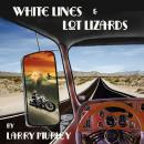 White Lines & Lot Lizards, Larry Murley