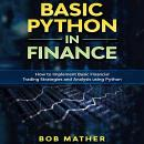 Basic Python in Finance: How to Implement Financial Trading Strategies and Analysis using Python Audiobook