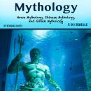 Mythology: Norse Mythology, Chinese Mythology, and Greek Mythology Audiobook