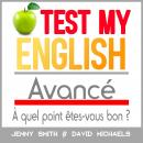Test My English. Avancé: À quel point êtes-vous bon ? Audiobook
