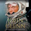 John Glenn: The Life and Legacy of the First American Astronaut to Orbit Earth, Charles River Editors