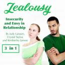 Jealousy: Insecurity and Envy in Relationships Audiobook