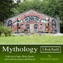 Mythology: Collection of Sagas, Myths, Rituals, and Gods from America and Polynesia Audiobook