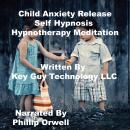 Child Anxiety Self Hypnosis Hypnotherapy Meditation, Key Guy Technology Llc