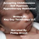 Accepting Childlessness Self Hypnosis Hypnotherapy Meditation, Key Guy Technology Llc