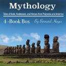 Mythology: Tales of Gods, Goddesses, and Heroes from Polynesia and America Audiobook