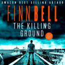 The Killing Ground: A gripping psychological thriller, an unputdownable serial killer crime mystery  Audiobook