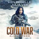 COLD WAR: Alien Storm: Omnibus Collection of Incursion, Siege, and Strike Audiobook