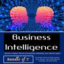 Business Intelligence: Become a Master Planner, Entrepreneur, Networker, and Internet Expert, Quinn Spencer, Judy Cartell, Charles Jensen, Clark Offring, Ronaldo Jackson, Marshall Schneijder