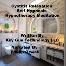 Cystitis Relaxation Self Hypnosis Hypnotherapy Meditation, Key Guy Technology Llc