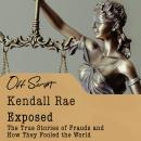 Exposed: The True Stories of Frauds and How They Fooled the World Audiobook