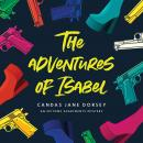 The Adventures of Isabel: An Epitome Apartments Mystery Audiobook