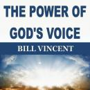 THE POWER OF GOD'S VOICE, Bill Vincent