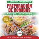 Preparación De Comidas: La Guía Esencial Para Principiantes A Más De 50 Recetas Rápidas, Fáciles Y B Audiobook