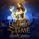 Echo in Time (Echo Trilogy, #1) Audiobook