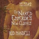 Naked Emperor's New Clothes, Rod Mandelli
