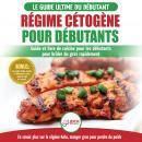Régime Cétogène Pour Débutants: Guide De Régime Débutants Et Des Recettes De Cuisine Délicieuses Pou Audiobook