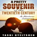 Pretty Souvenir of the Twentieth Century: An Adventurous Contemporary Romance, Tashi Gyeltshen