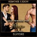 'Suitors' - 'Mastering the Virgin' Part Nine: A BDSM Ménage Erotic Romance, Simone Leigh