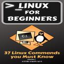 Linux for Beginners: 37 Linux Commands you Must Know Audiobook