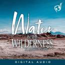 Water In The Wilderness, Evangelist Mauricio Canales