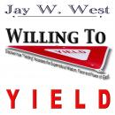 Willing to Yield, Jay West