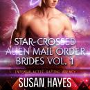Star-Crossed Alien Mail Order Brides Collection - Vol. 1, Susan Hayes