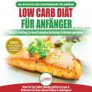 Low Carb Diät Für Anfänger: Die Ultimative Anleitung Für Anfänger Zur Low-carb-diät + 45 Köstliche U Audiobook
